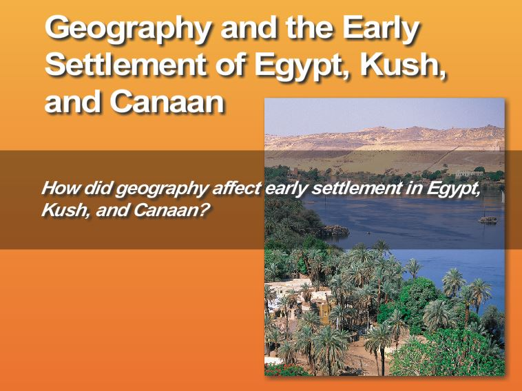 Ch  7 - Geography & the Early Settlement of Egypt, Kush, and